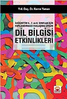 İlköğretim 6. 7. ve 8. Sınıflar İçin Yapılandırmacı Yaklaşıma Uygun Dil Bilgisi Etkinlikleri