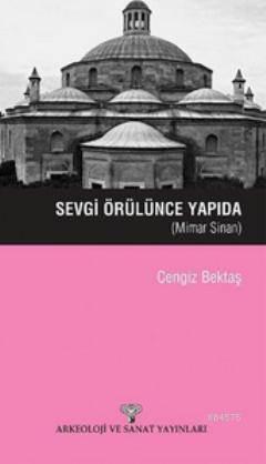 Sevgi Örülünce Yapıda; Mimar Sinan