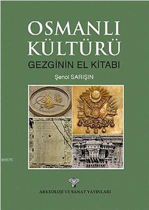 Osmanlı Kültürü; Gezginin El Kitabı