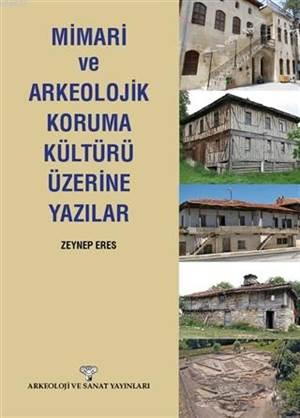 Mimari Ve Arkeolojik Koruma Kültürü Üzerine Yazılar