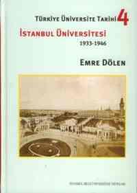 Türkiye Üniversite Tarihi 4; İstanbul Üniversitesi (1933-1946)
