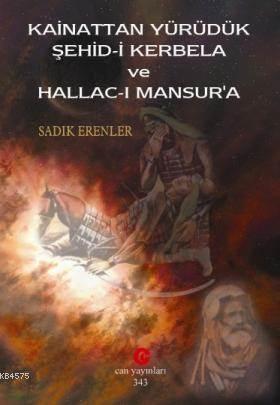 Kainattan Yürüdük Şehid-İ Kerbela Ve Hallac-I Mansur'a