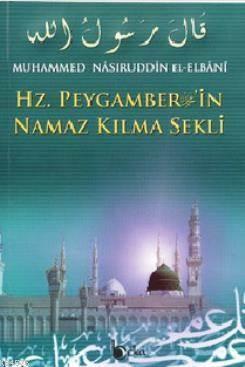 Hz. Peygamber'in Namaz Kılma Şekli