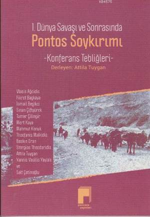 I. Dünya Savaşı Ve Sonrası Pontos Soykırımı; Konferans Tebliğleri
