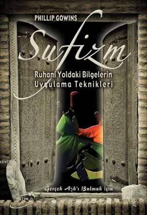 Sufizm; Ruhani Yoldaki Bilgelerin Uygulama Teknikleri
