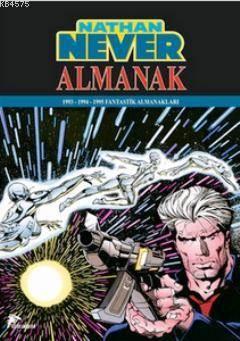 Nathan Never - Almanak 1; 1993 - 1994 - 1995 Fantastik Almanaklar