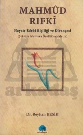 Mahmud Rıfkı; Hayatı-edebi Kişiliği ve Divançesi