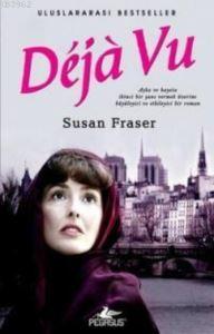 Deja Vu; Aşk ve Hayata İkinci Bir Şans Vermek Üzerine Büyüleyici ve Etkileyici Bir Roman