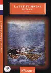 La Petite Sirene-Deniz Kızı / Fransızca Dil Kulubü Seviye-3 (Cdisiz)