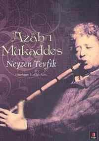 Azâb-I Mukaddes; <br/>Neyzen Tevfik