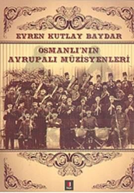 Osmanlının Avrupalı Müzisyenleri