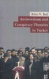 Antisemitism and Conspiracy Theories in Turkey