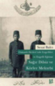 Osmanlı Devleti'nde Engelliler ve Engelli Eğitimi - Sağır Dilsiz ve Körler Mektebi