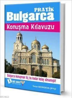Pratik Bulgarca Konuşma Kılavuzu (Ciltli)