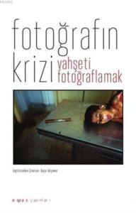 Fotoğrafın Krizi : ...