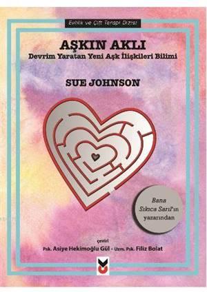 Aşkın Aklı; Devrim Yaratan Yeni Aşk İlişkileri Bilimi