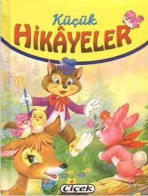 Küçük Hikayeler; Kurt Ve Kuzu, Ceylan Ve Pınar, Güvercin Ve Karınca