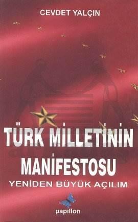 Türk Milletinin Manifetosu; Yeniden Büyük Açılım