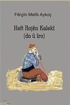 Heft Rojen Kaleki (Do Û Îro)