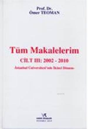Tüm Makalelerim; ( Cilt : III = 2002 - 2010 )