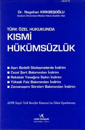 Türk Borçlar Kanununa Göre Kısmi Hükümsüzlük