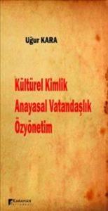 Kültürel Kimlik Anayasal Vatandaşlık Özyönetim