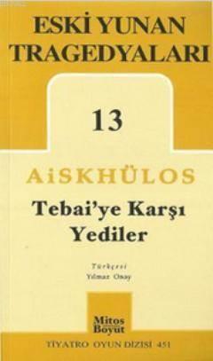 Tebai'ye Karşı Yediler; Eski Yunan Tragedyaları 13