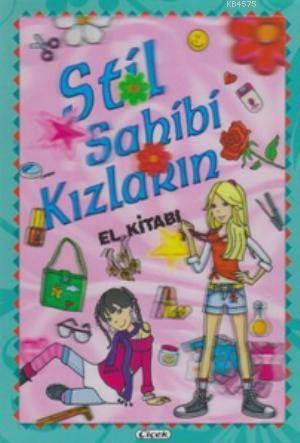 Stil Sahibi Kızların El Kitabı