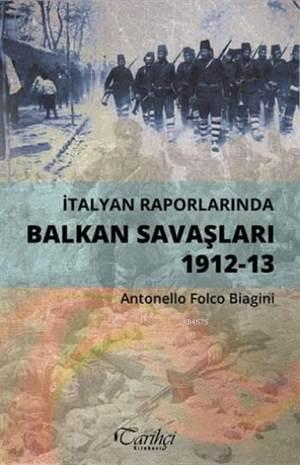 İtalyan Raporlarında Balkan Savaşları; 1912-13