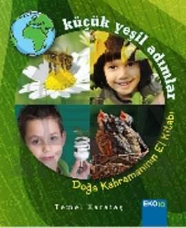 Küçük Yeşil Adımlar; Doğa Kahramanının El Kitabı