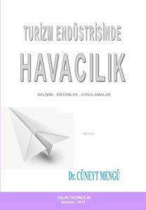 Turizm Endüstrisinde Havacılık; Gelişim-Sistemler-Uygulamalar