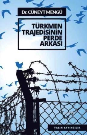 Türkmen Trajedisinin Perde Arkası