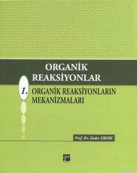 Organik Reaksiyonlar; 1. Organik Reaksiyonların Mekanizmaları