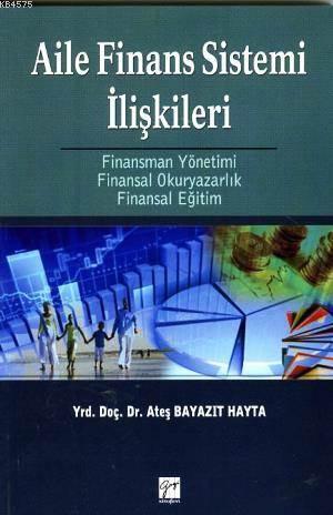 Aile Finans Sistemi İlişkileri; Finansman Yönetimi - Finansal Okuryazarlık - Finansal Eğitim