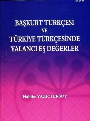 Başkurt Türkçesi Ve Türkiye Türkçesinde Yalancı Eş Değerler