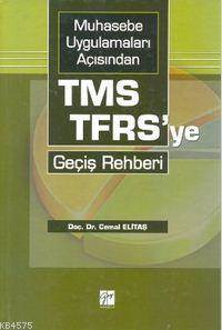 Muhasebe Uygulamaları Açısından TMS-TFRS'ye Geçiş Rehberi