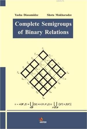 Complete Semigroups Of Binary Relations
