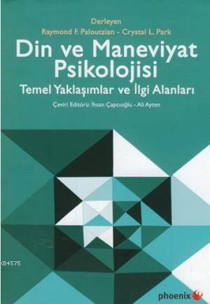 Din Ve Maneviyat Psikolojisi; Temel Yaklaşımlar Ve İlgi Alanları