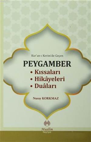Kur'an-I Kerim'de Geçen Peygamber Kıssaları Hikayeleri Duaları