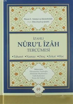 İzahlı Nuru'l İzah Tercümesi; Taharet - Namaz - Oruç - Zekat - Hac
