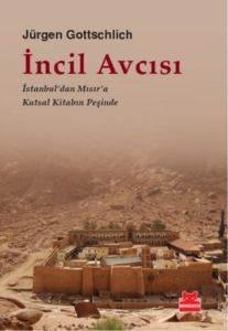İncil Avcısı (İstanbul'dan Mısır'a Kutsal Kitabın Peşinde)