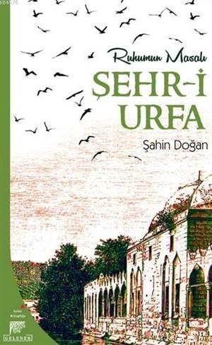 Ruhumun Masalı Şehr-İ Urfa