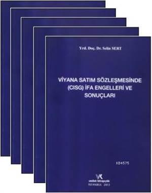 Viyana Satım Sözleşmesinde ( CISG ) İfa Engelleri Ve Sonuçları