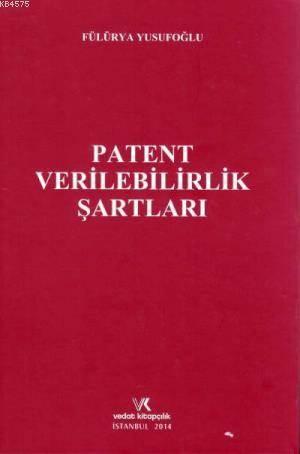 Patent Verilebilirlik Şartları