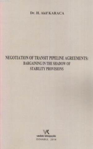 Negotiation Of Transit Pipeline Agreements; Bargaining In The Shadow Of Stability Provisions