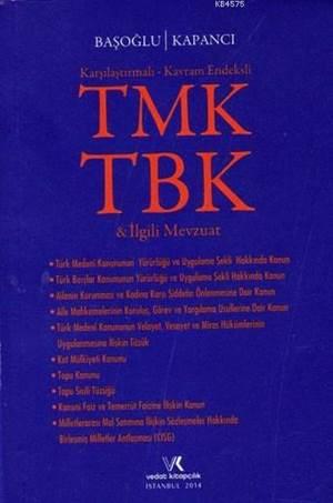 Karşılaştırmalı - Kavram Endeksli TMK - TBK Ve İlgili Mevzuat; Kenar Fihristli