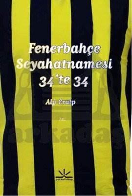 Fenerbahçe <br/>Seyahatnamesi ...