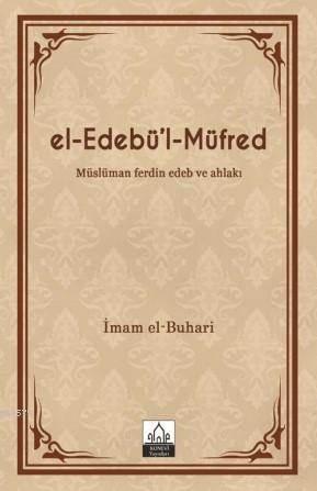 El-Edebü'l-Müfred; Müslüman Ferdin Edeb Ve Ahlakı