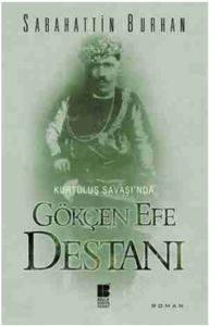 Kurtuluş Savaşında Gökçen Efe Destanı