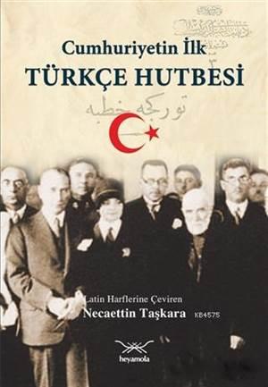 Cumhuriyetin İlk Türkçe Hutbesi
